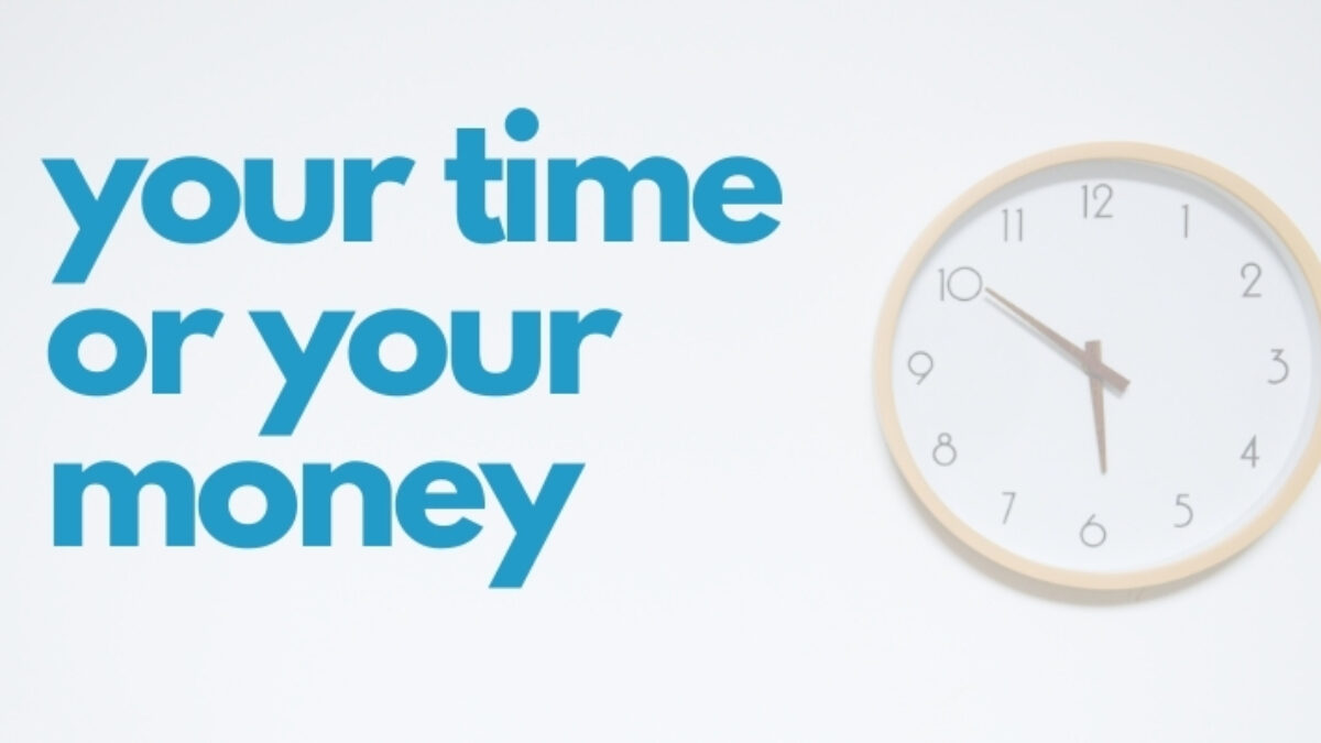 clock plus text - 'your time or your money'